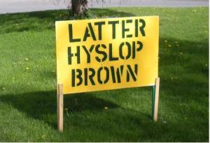 Latter-Hyslop-Brown Campaign Sign outside 21 Church St in Coeymans (Town Justice George Dardiani Property)
