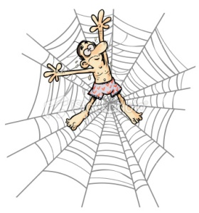 One Thing is Certain: You won't get out of the web if you just lie there; they'll eat you alive!